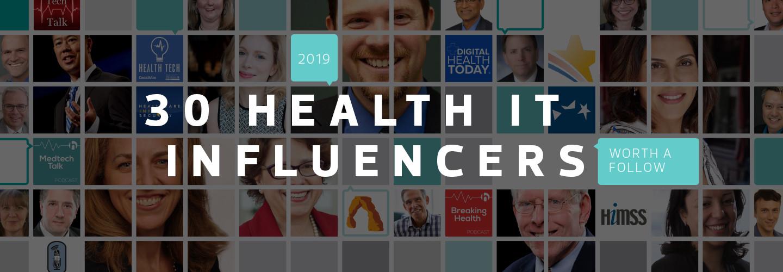 2019 30 Health IT Influencers Worth a Follow